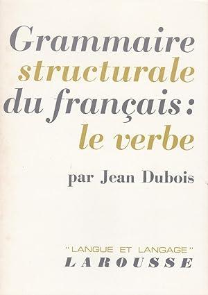 Grammaire structurale du français : le verbe: Dubois, Jean