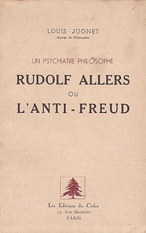 Un psychiatre philosophe, Rudolf Allers ou l'anti-Freud: Jugnet, Louis