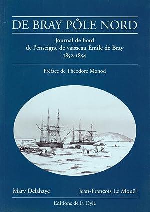 De Bray Pôle Nord - Journal de: Delahaye, Mary /