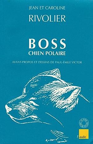 Boss, chien polaire: Rivolier, Jean /