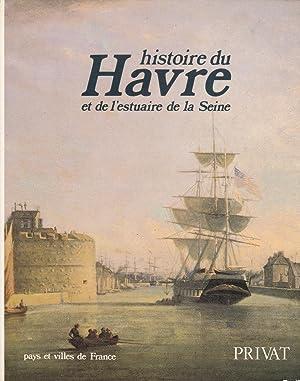 Histoire du Havre et de l'estuaire de: Corvisier, André /