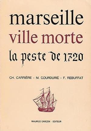 Marseille ville morte, la peste de 1720: Carrière, Ch. /