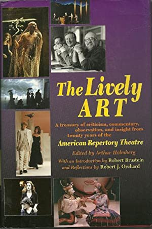 The Lively Art : a Treasury of Criticism, Commentary, Observation, and Insight from Twenty Years ...