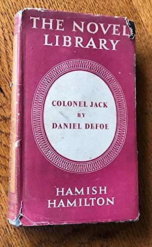 Colonel Jack (The History and Remarkable Life: DEFOE, DANIEL