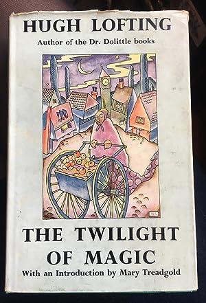 The Twilight of Magic: LOFTING, HUGH