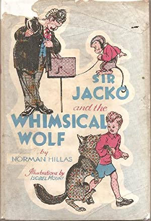 Sir Jacko and the Whimsical Wolf: HILLAS, Norman