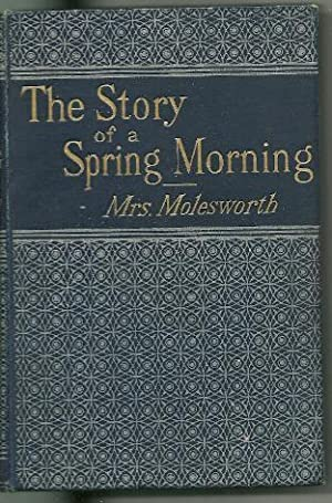 The Story of a Spring Morning and Other Tales