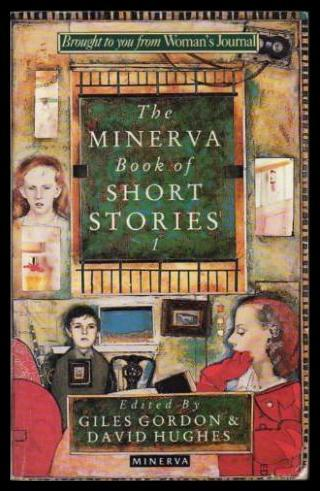 THE MINERVA BOOK OF SHORT STORIES (1) One: Angelo's Passion; Night in Paris; The Death of the ...