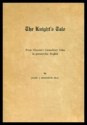 THE KNIGHT'S TALE - from Chaucer's Canterbury: Donohue, James J.