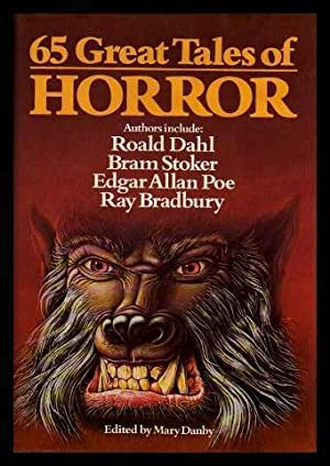 SIXTY-FIVE (65) GREAT TALES OF HORROR: The: Danby, Mary (editor)