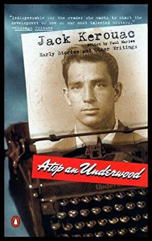 ATOP AN UNDERWOOD - Early Stories and: Kerouac, Jack (edited
