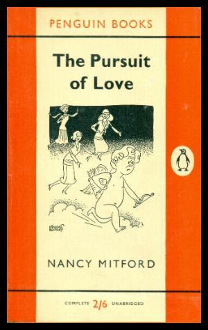 THE PURSUIT OF LOVE: Mitford, Nancy