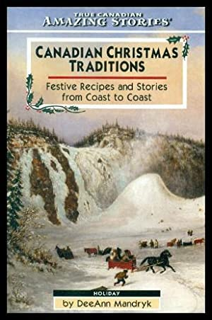 CANADIAN CHRISTMAS TRADITIONS - Festive Recipes and: Mandryk, DeeAnn