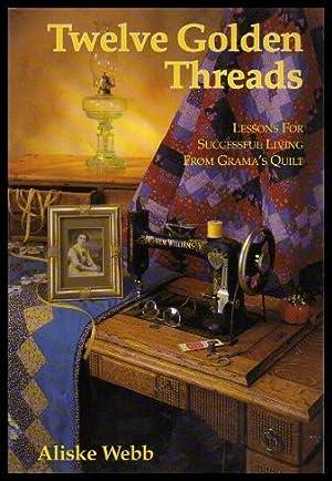 TWELVE GOLDEN THREADS - Lessons for Successful: Webb, Aliske