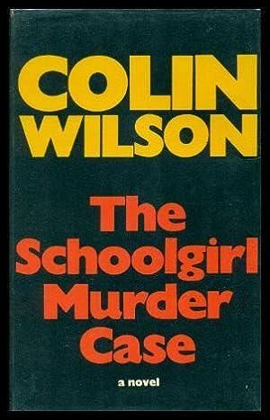 THE SCHOOLGIRL MURDER CASE - A Chief: Wilson, Colin