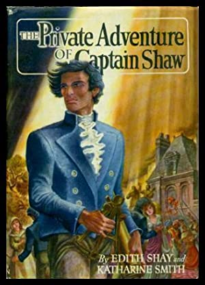 THE PRIVATE ADVENTURE OF CAPTAIN SHAW: Shay, Edith; Smith,