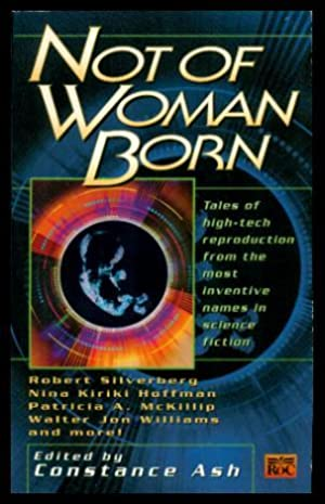 NOT OF WOMAN BORN: Ash, Constance (editor)