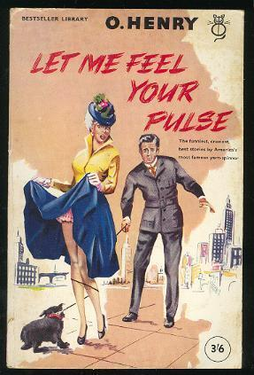LET ME FEEL YOUR PULSE - and: Henry, O. (pen