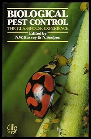 BIOLOGICAL PEST CONTROL - The Glasshouse Experience: Hussey, N. W.;
