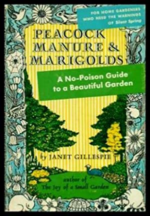 PEACOCK MANURE AND MARIGOLDS - A No-Poison: Gillespie, Janet
