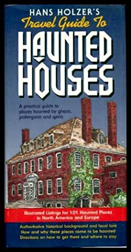 HANS HOLZER'S TRAVEL GUIDE TO HAUNTED HOUSES: Holzer, Hans