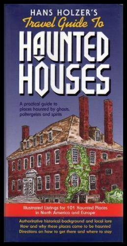 HANS HOLZER'S TRAVEL GUIDE TO HAUNTED HOUSES - A Practical Guide to Places Haunted by Ghosts Polt...