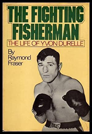 THE FIGHTING FISHERMAN - The Life of: Fraser, Ray