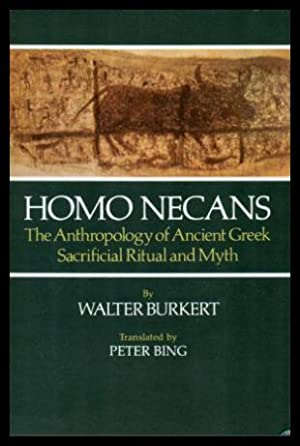 HOMO NECANS - The Anthropology of Ancient: Burkert, Walter (translated