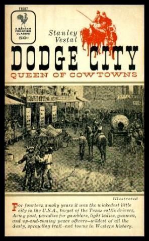 DODGE CITY - Queen of Cowtowns -: Vestal, Stanley