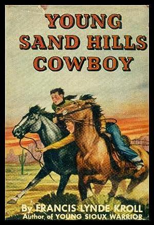 YOUNG SAND HILLS COWBOY: Kroll, Francis Lynde