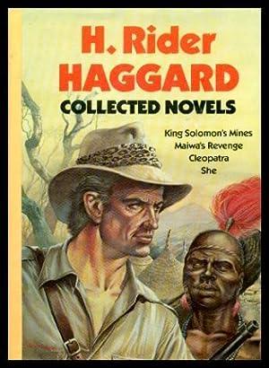COLLECTED NOVELS: King Solomon's Mines; Maiwa's Revenge;: Haggard, H. Rider