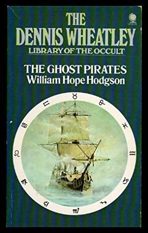 THE GHOST PIRATES - The Dennis Wheatley Library of the Occult Book (33) Thirty Three
