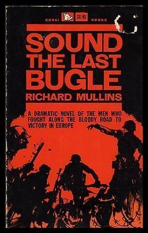 SOUND THE LAST BUGLE: Mullins, Richard