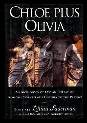 CHLOE PLUS OLIVIA - An Anthology of: Faderman, Lillian (editor)