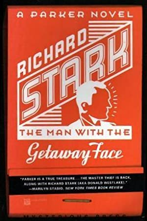 THE MAN WITH THE GETAWAY FACE -: Stark, Richard (pen
