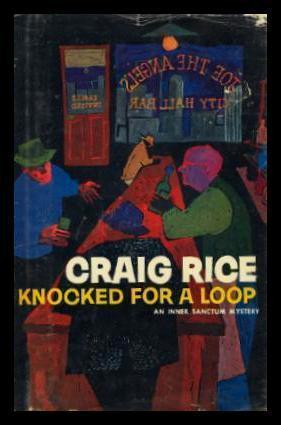 KNOCKED FOR A LOOP - A John: Rice, Craig (pen