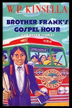 BROTHER FRANK'S GOSPEL HOUR - and Other: Kinsella, W. P.