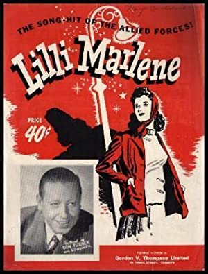 LILLI MARLENE - The Song of the: Leip, Hans; Schultze,