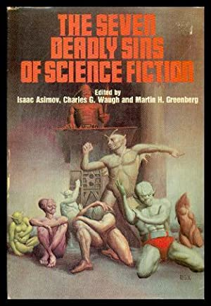 THE SEVEN DEADLY SINS OF SCIENCE FICTION: Asimov, Isaac; Waugh,