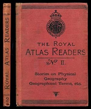 THE ROYAL ATLAS READERS - Geographical Terms: Anonymous