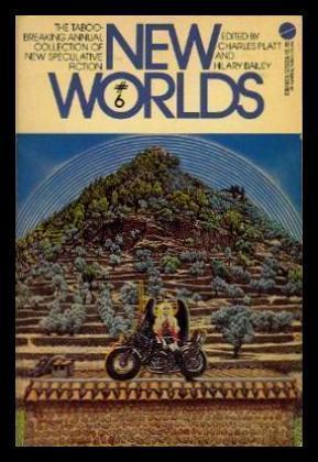 NEW WORLDS 6: Platt, Charles; Bailey,