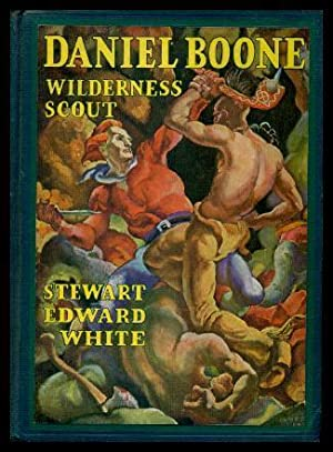 DANIEL BOONE - Wilderness Scout: White, Stewart Edward