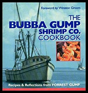 THE BUBBA GUMP SHRIMP CO. (Cook Book): Groom, Winston (foreword)
