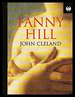 FANNY HILL - from Memoirs of a: Cleland, John
