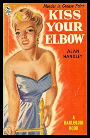 KISS YOUR ELBOW - Murder in Grease: Handley, Alan