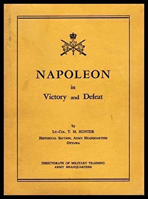 NAPOLEON IN VICTORY AND DEFEAT: Hunter, Lt.-Col. T.