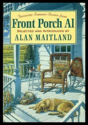 FAVOURITE SUMMER STORIES FROM FRONT PORCH AL: Maitland, Alan (editor)