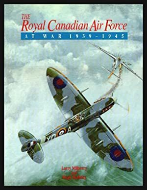 THE ROYAL CANADIAN AIR FORCE - at War 1939 - 1945