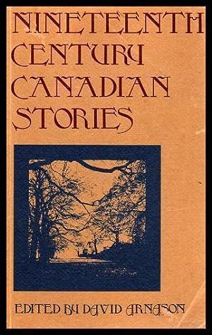 NINETEENTH CENTURY CANADIAN STORIES: Arnason, David (editor)