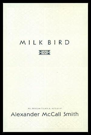 MILK BIRD: Smith, Alexander McCall
